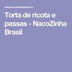 Torta de ricota e passas - NacoZinha Brasil