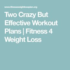 Two Crazy But Effective Workout Plans | Fitness 4 Weight Loss