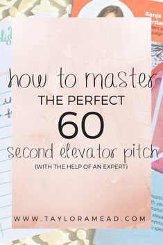How to Master the Perfect 60-Second Elevator Pitch for You and Your Personal Brand - Taylor A Mead