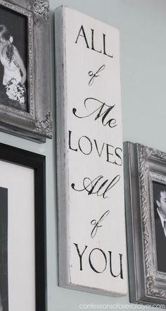 All of Me Loves All of You sign created from a curbside find