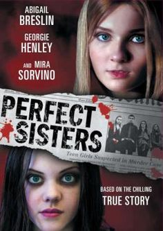 Perfect Sisters: This movie was hands down perfect. This drama shows what two teen sisters go through living with an alcoholic mother.