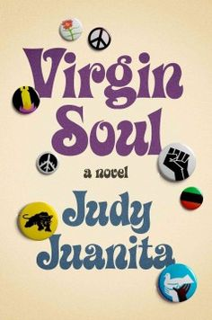 "Virgin Soul by Judy Juanita | ""Playwright, poet, and longtime Laney College instructor Judy Juanita writes VIRGIN SOUL -- a young woman's coming of age with the Black Panther Party.  Set in Oakland where the author was raised, Berkeley where she was born, and San Francisco where she attended college, VIRGIN SOUL reads like a cultural tour of the Bay Area during the turbulent sixties."""