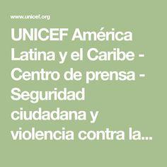 UNICEF América Latina y el Caribe - Centro de prensa - Seguridad ciudadana y violencia contra las niñas, niños y adolescentes involucrados en los sistemas de justicia