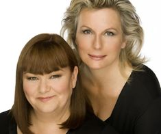 """Dawn French and Jennifer Saunders (""""French & Saunders"""") for their wicked sense of humour and very down to earth approach on life."""