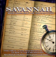 "Part 2 of essay ""5 Eye-opening Books about Slavery in Savannah"" by Aberjhani. Image of front cover for ""Savannah: Brokers, Bankers, and Bay Lane"" by Barry Sheehy, Cindy Wallace,and Vaughnette Goode-Walker. Book lists. Human Trafficking. American Civil War. End of Slavery. Anti-slavery."
