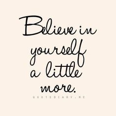 Believe in yourself a little more. #wisdom #affirmations #inspiration (scheduled via http://www.tailwindapp.com?utm_source=pinterest&utm_medium=twpin&utm_content=post55270490&utm_campaign=scheduler_attribution)