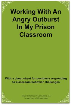 Working With An Angry Outburst In My Prison Classroom