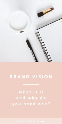Brand Vision: What is it and why do you need one? by Devan Danielle — Do you struggle to find your ideal clients and grow your community? How about defining what makes you different from everyone else within your niche? Or how about deciding what you shou