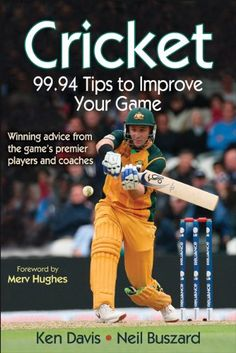 Book: Cricket: 99.94 Tips To Improve Your Game