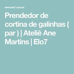 Prendedor de cortina de galinhas ( par ) | Ateliê Ane Martins | Elo7