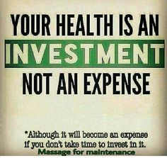 Your health is an investment, not an expense... Massage for maintenance.