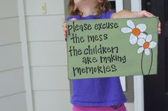 please excuse the mess the children are making memories wood sign custom color