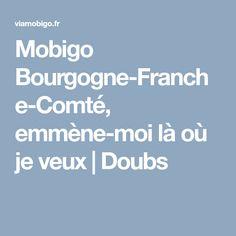 Mobigo Bourgogne-Franche-Comté, emmène-moi là où je veux | Doubs Train Car, I Want You