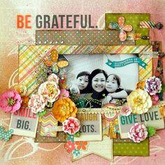 Be Grateful, layout by Licious @ ACherryOnTop.com