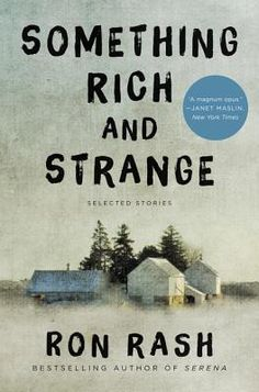 Something Rich and Strange: Selected Stories by Ron Rash   ----   {12/30/2014}