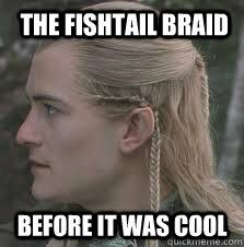 Legolas has some mighty fine fishtails.