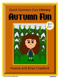 For 2nd grade - Autumn Fun Quick Common Core Literacy is a packet of ten different worksheets featuring a fall theme focusing on the English grammar and more. $