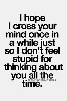 true quotes for him * true quotes ; true quotes for him ; true quotes about friends ; true quotes in hindi ; true quotes for him thoughts ; true quotes for him truths Secret Crush Quotes, Crush Quotes For Him, Love Quotes For Him, Quotes To Live By, Crushing On Him Quotes, Missing Quotes, Quotes About Your Crush, Crush Quotes About Him Teenagers, Crazy About You Quotes