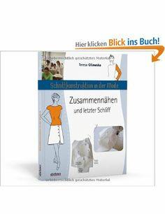 Schnittkonstruktion in der Mode - Zusammennähen und letzter Schliff: Amazon.de: Teresa Gilewska: Bücher