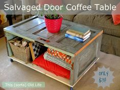 †Salvaged Door Coffee Table - DIY tutorial - turn an old door into a rolling coffee table with character, complete with casters and a lower shelf for storage (~TA upcycle door and HD furniture)