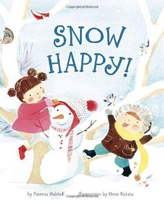 Snow Happy! by Patricia Hubbell. $12.40. Reading level: Ages 3 and up. Publisher: Tricycle Press; First Edition edition (October 12, 2010). 32 pages. Author: Patricia Hubbell