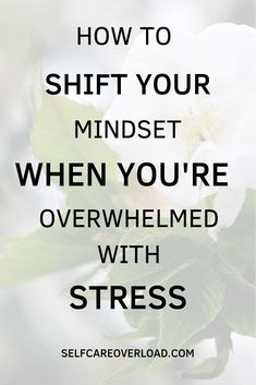 How To Shift Your Mindset When You Are Overwhelmed With Stress - Self-Care Overload 11 Signs and Symptoms of Too Much Stress Coping With Stress, Dealing With Stress, Stress And Anxiety, How To Relieve Stress, Reduce Stress, Anxiety Help, Stress Quotes, Confidence Tips, Tips