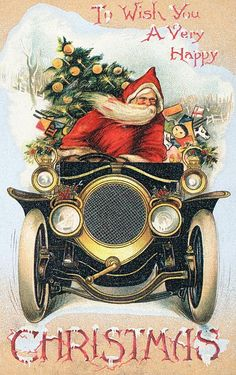 Antique Christmas card / Father Christmas drives an antique car Source: Refining Life Christmas Post, Christmas Scenes, Father Christmas, Christmas Greetings, Christmas Crafts, Christmas Mantles, Christmas Villages, Christmas Christmas, Vintage Christmas Images