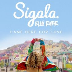 Came Here For Love by Sigala on SoundCloud