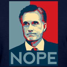 "Mitt Romney ""Nope"" Funny Election Shirt   Shirt Flash"