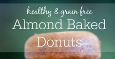 With just four ingredients these Healthy Almond Baked Donuts could not be easier! They are also low fat (with no added butter or oil!) gluten free clean eating friendly refined sugar free paleo grain free low carb and absolutely delicious! Gluten Free Treats, Gluten Free Baking, Dairy Free Recipes, Healthy Baking, Low Carb Recipes, Real Food Recipes, Cooking Recipes, Paleo Sweets, Sugar Free Desserts