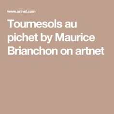Tournesols au pichet by Maurice Brianchon on artnet