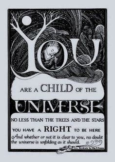 """From """"Desiderata"""" (Latin: """"desired things""""), a 1927 prose poem by American writer Max Ehrmann."""