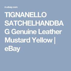 TIGNANELLO SATCHELHANDBAG Genuine Leather Mustard Yellow   | eBay Leather Hobo Handbags, Coach Purses, Mustard Yellow, Ebay, Coach Purse, Coach Handbags