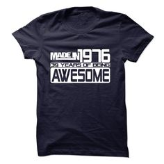 Made In 1976 - 39 Years Of Being Awesome T Shirts, Hoodies. Check price ==► https://www.sunfrog.com/Birth-Years/Made-In-1976--39-Years-Of-Being-Awesome-.html?41382 $21.99