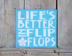 Beach Quote Lifes Better in Flip Flops Wall by themodpurplecow, $35.00