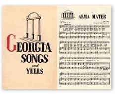 """UGA's Alma Mater:   """"Alma Mater, thee we'll honor, True and loyal be.  Ever crowned with praise and glory, Georgia, hail to thee."""""""