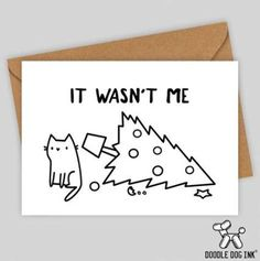 Something happened to the Christmas tree. Size of card: 4 x 6 inches Printed on card, comes with kraft coloured envelope. Designed and printed by the Mog and Dog Squad funny Funny cat and the christmas tree christmas card Cat Christmas Cards, Christmas Cards Drawing, Christmas Doodles, Christmas Humor, Funny Holiday Cards, Christmas Envelopes, Simple Christmas Cards, Christmas Design, Handmade Christmas