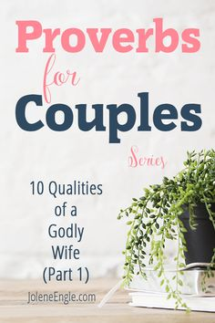 10 Qualities of a Godly Wife (Part 1) http://joleneengle.com/10-qualities-godly-wife-part-1/