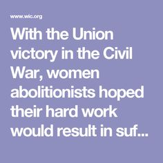 With the Union victory in the Civil War, women abolitionists hoped their hard work would result in suffrage for women as well as for blacks. But the 14th and 15th Amendments to the Constitution, adopted in 1868 and 1870 respectively, granted citizenship and suffrage to blacks but not to women.