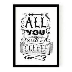 Poster A4 // All you need is coffee