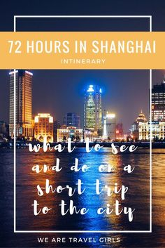 72 HOURS IN SHANGHAI - ASIA CHINA ITINERARIES SHANGHAI China is a unique, but huge place featuring amazing places, and to me the hardest part was figuring out where to go and what to visit. 72 hours seem to be a ridiculous amount of time to explore Shanghai, or any big city really. But unfortunately that is the biggest struggle most travellers have to face: TIME. So here is how I have spent my (short) time! By Marine Mignot, for We Are Travel Girls