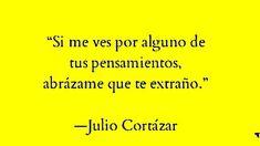 Las mejores frases de Julio Cortázar - EL CLUB DE LOS LIBROS PERDIDOS