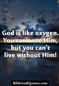 You can't live without God!