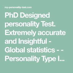 PhD Designed personality Test. Extremely accurate and Insightful - Global statistics - - Personality Type Indicator