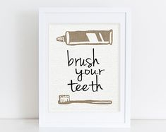 The Brush Your Teeth art print is perfect for a reminder in a childs bathroom. This print is available in various sizes. Printed on premium paper with archival ink for lasting quality. Prints 8x10 and under are mailed in a rigid mailer while 11x14 and over are sent in a mailing