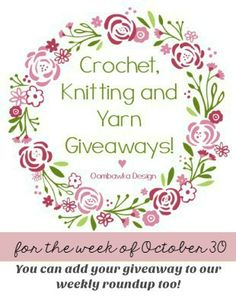 Giveaways Collection, October 30, Crochet Knitting Yarn More than 16 Giveaways taking place right now!  Some are CAL Giveaways, some are yarn giveaways and some are pattern giveaways! Have fun! Giveaway Rules and End Dates Vary for each listing.  ♥ Rhondda