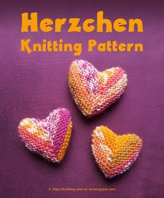 Herzchen - cute little garter stitch hearts - a pattern by Knitting and so on Knitting Designs, Knitting Projects, Knitting Patterns, Sewing Projects, Knitting Needles, Knitting Yarn, Garter Stitch, Stitch Markers, Fabric Scraps