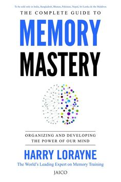 #TheComplete #Guide to #MemoryMastery by #HarryLorayne. This #book helps to #increase your #powers of #memory and #concentration, #strengthen #goodhabits and #discard bad ones, #improve your #powers of #observation, #deliver a #speech without #fear.