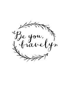 Be You Bravely Art Print by Magpie Paper Works | Society6
