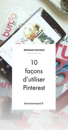 #Réseaux #Sociaux : Guide #Pinterest : 10 façon d'utiliser Pinterest